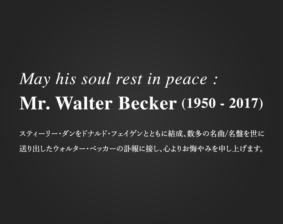 May his soul rest in peace : Mr. Walter Becker (1950 - 2017)